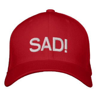 President Elect Trump: SAD! Embroidered Baseball Cap