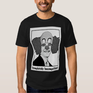 President Imcompetent Tee Shirts