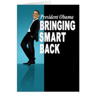 President Obama - Bringing Smart Back Greeting Card