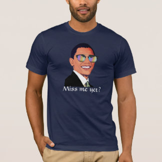"President Obama in Sunglasses asks, ""Miss me yet?"" T-Shirt"