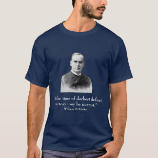 President William McKinley and quote T-Shirt