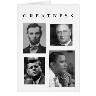 PRESIDENT'S DAY CARD -GREATNESS OBAMA & MESSAGE