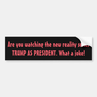 PRESIDENT'S NEW REALITY SERIES RUNNING THE U.S.A. BUMPER STICKER