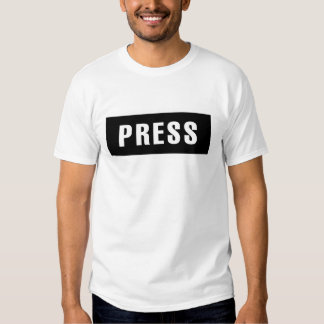 PRESS sign for journalists T Shirts