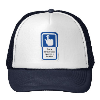 Press the Button to Cross, Brazil Traffic Sign Trucker Hats