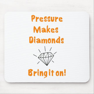 Pressure makes diamonds mouse pad