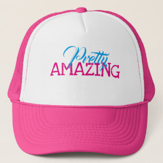 Pretty Amazing Trucker Hat