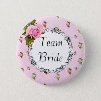 Pretty Floral Pink Rose Team Bride Button