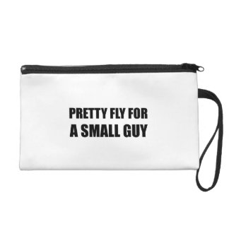 Pretty Fly For A Small Guy Wristlet