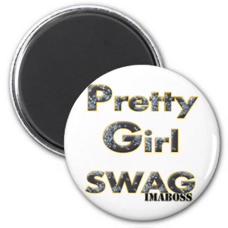 Pretty Girl Swag By ImaBossClothing Magnets