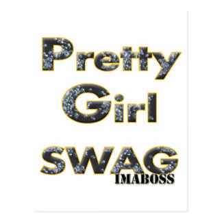 Pretty Girl Swag By ImaBossClothing Post Cards
