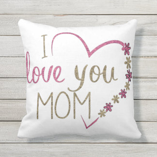 Pretty I Love You Mom Outdoor Throw Pillow