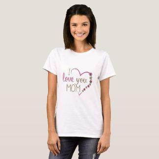 Pretty I Love You Mom Shirt
