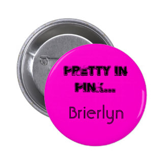 Pretty In Pink..., Brierlyn 6 Cm Round Badge
