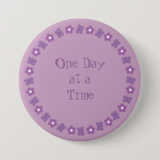 Pretty One day at a time badge