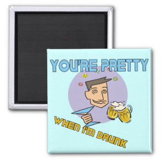 Pretty When I'm Drunk Beer T-shirts Gifts Square Magnet