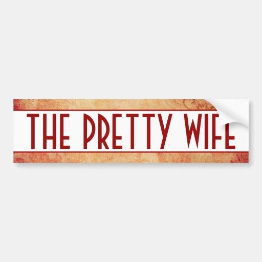 Pretty Wife Bumper Sticker Bumper Stickers