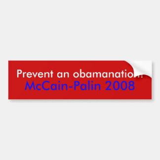 """""""Prevent an obamanation!"""" McCain-Palin '08 sticker Bumper Sticker"""