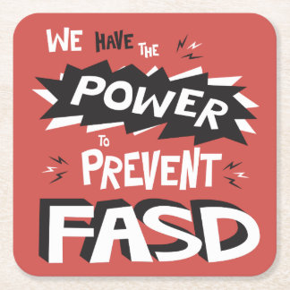 Prevent FASD - We Have the Power Square Paper Coaster