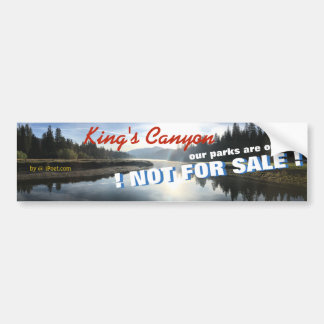 PREVENT THE SALE of KING'S CANYON NATIONAL PARK! Bumper Sticker