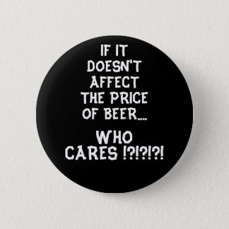 Price of Beer - Black 6 Cm Round Badge