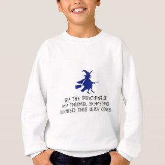 Pricking Of My Thumb Halloween Design Sweatshirt