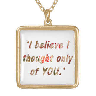 Pride and Prejudice Quote Gold Plated Necklace