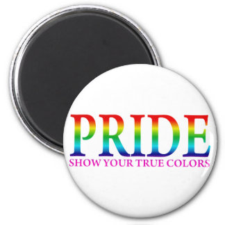 Pride - Show Your True Colors 6 Cm Round Magnet