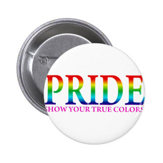 Pride - Show Your True Colors 6 Cm Round Badge