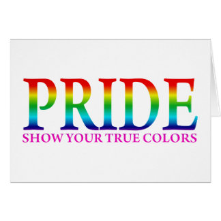 Pride - Show Your True Colors Greeting Card