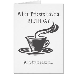 Priests Relax Birthday Send Coffee Can't get Up Card