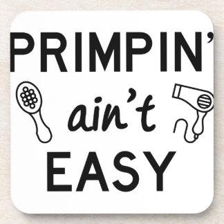 Primpin Ain't Easy Coaster