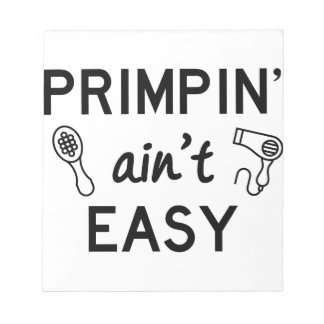 Primpin Ain't Easy Notepad