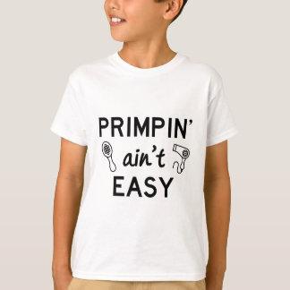 Primpin Ain't Easy T-Shirt