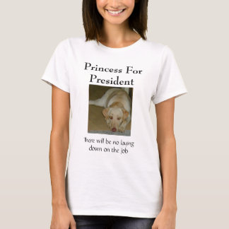 Princess For President T-Shirt