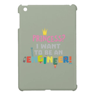 Princess  I want to be an Engnineer Z2yb2 iPad Mini Cases