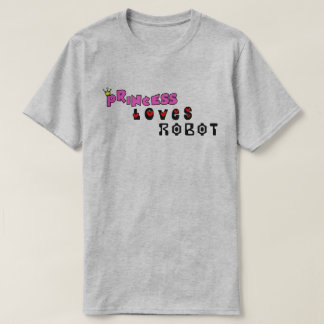 Princess Loves Robot T-Shirt