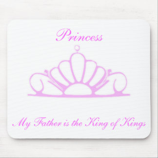 Princess My Father Is The King Mouse Pad