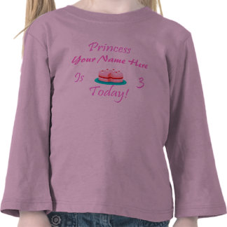 Princess (Your Name) is 3 Today Shirts