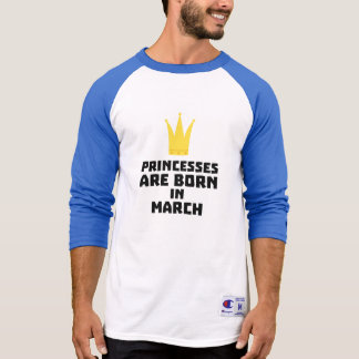 Princesses are born in MARCH Z60zh T-Shirt