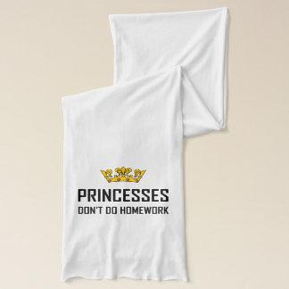 Princesses Do Not Do Homework Scarf
