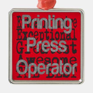 Printing Press Operator Extraordinaire Metal Ornament