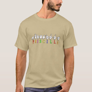 PRISCILLA ASL FINGERSPELLED NAME SIGN T-Shirt