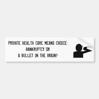 Private Health Care Means Choice Bumper Sticker