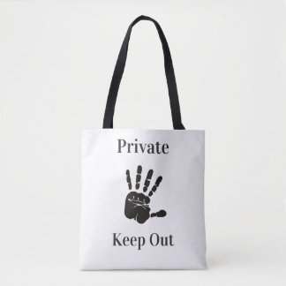 Private Keep out Funny quote Tote Bag