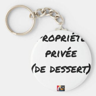 PRIVATE PROPERTY (OF DESSERT) - Word games Key Ring