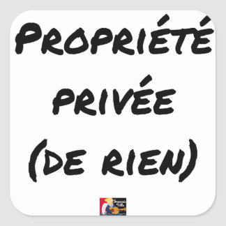 PRIVATE PROPERTY - Word games - François City Square Sticker