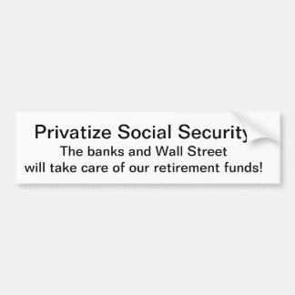 Privatize Social Security Bumper Stickers