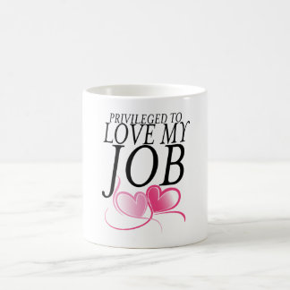 Privileged to Love My Job Mug