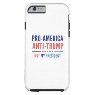 Pro-America Anti-Trump Tough iPhone 6 Case